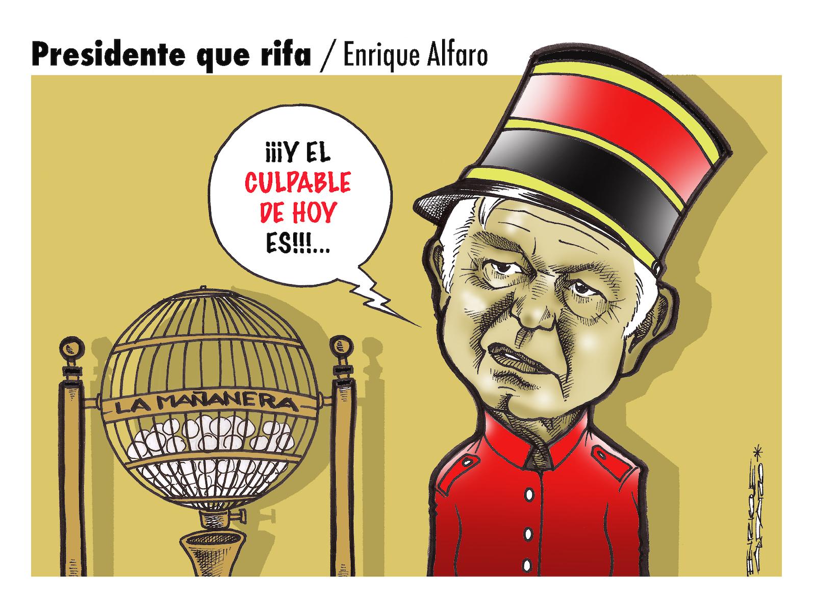 Presidente que rifa / Enrique Alfaro